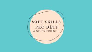 Hana Vykoupilova a Helena Zitková: Soft skills pro děti